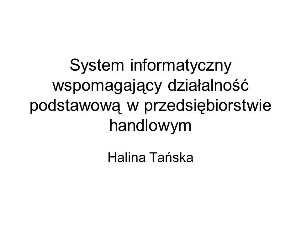 System informatyczny wspomagający działalność podstawową w przedsiębiorstwie handlowym