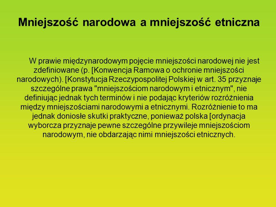 Mniejszość narodowa a mniejszość etniczna W prawie międzynarodowym pojęcie mniejszości narodowej nie jest zdefiniowane (p.