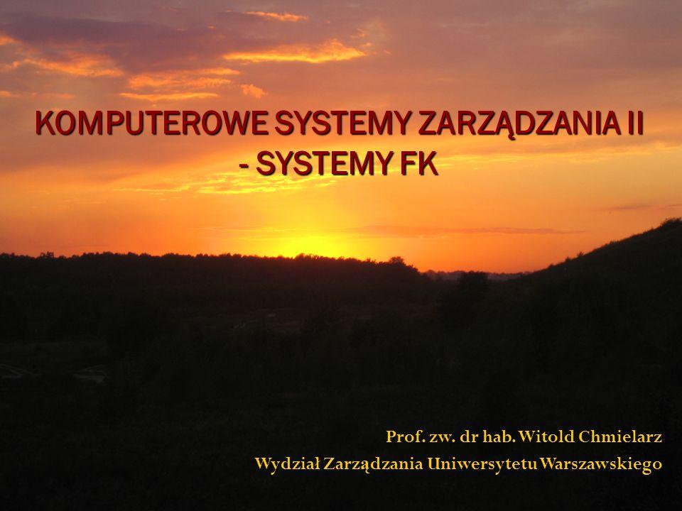 KOMPUTEROWE SYSTEMY ZARZĄDZANIA II - SYSTEMY FK