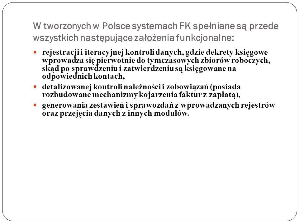 W tworzonych w Polsce systemach FK spełniane są przede wszystkich następujące założenia funkcjonalne:
