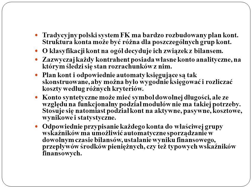 Tradycyjny polski system FK ma bardzo rozbudowany plan kont