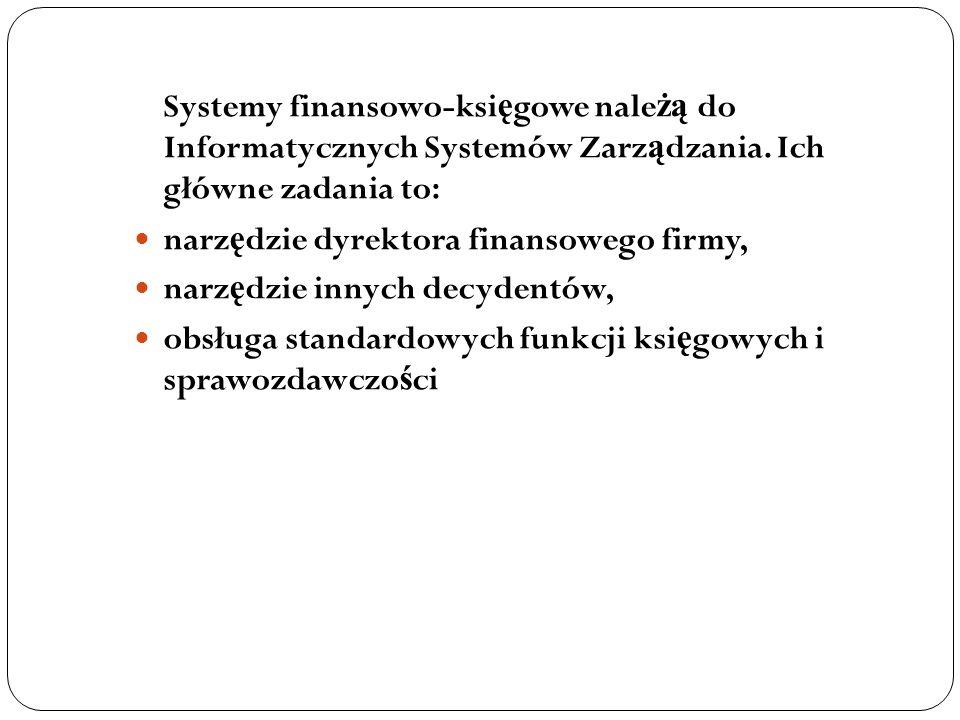 Systemy finansowo-księgowe należą do Informatycznych Systemów Zarządzania. Ich główne zadania to: