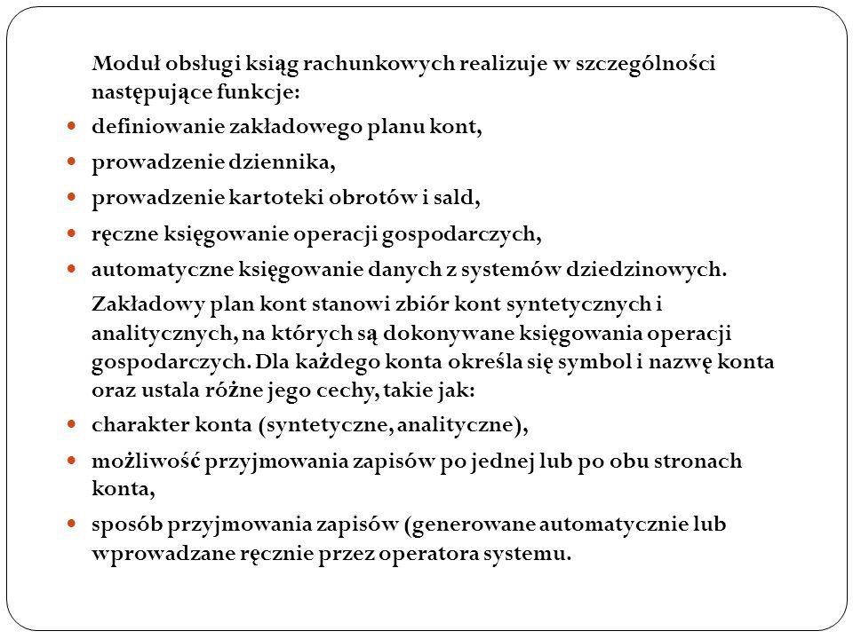 Moduł obsługi ksiąg rachunkowych realizuje w szczególności następujące funkcje: