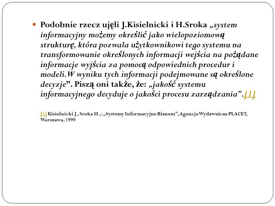 Podobnie rzecz ujęli J. Kisielnicki i H