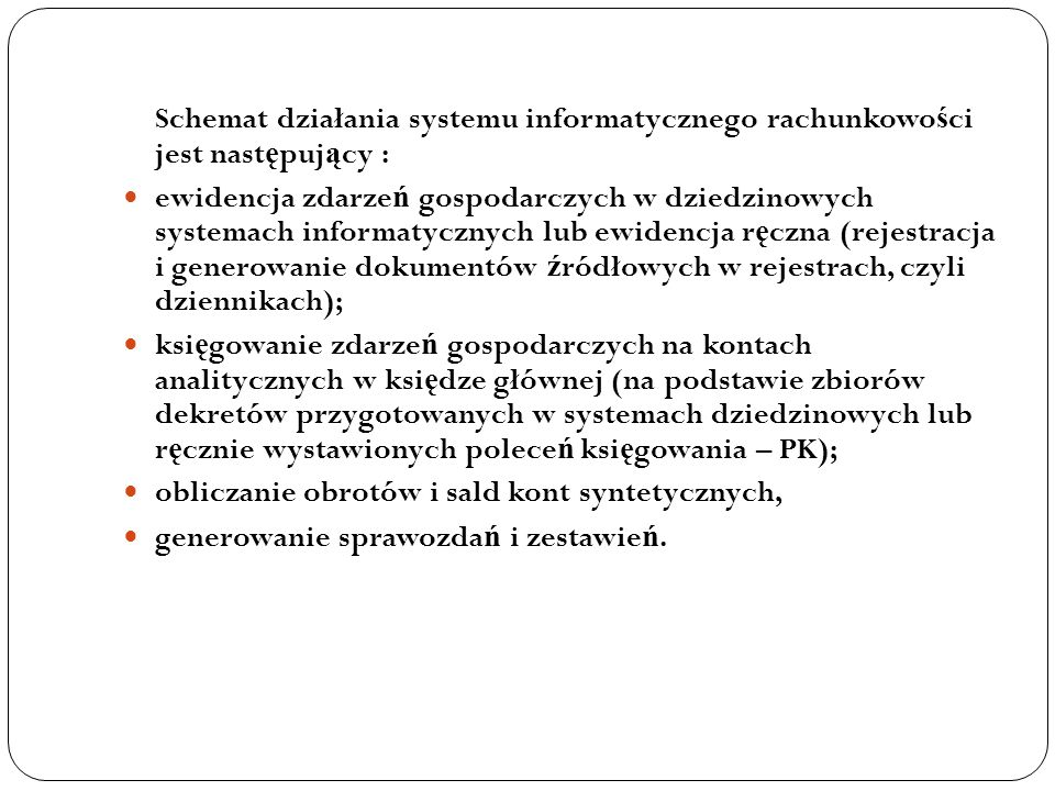 Schemat działania systemu informatycznego rachunkowości jest następujący :