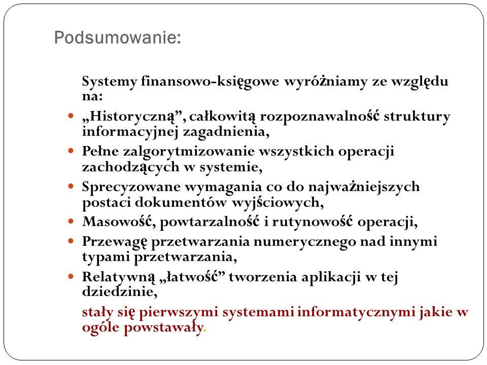 Podsumowanie: Systemy finansowo-księgowe wyróżniamy ze względu na: