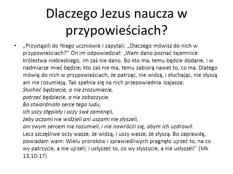 Dlaczego Jezus naucza w przypowieściach