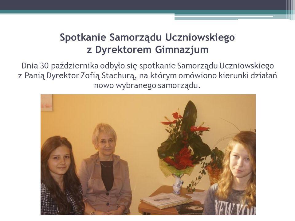 Spotkanie Samorządu Uczniowskiego z Dyrektorem Gimnazjum Dnia 30 października odbyło się spotkanie Samorządu Uczniowskiego z Panią Dyrektor Zofią Stachurą, na którym omówiono kierunki działań nowo wybranego samorządu.