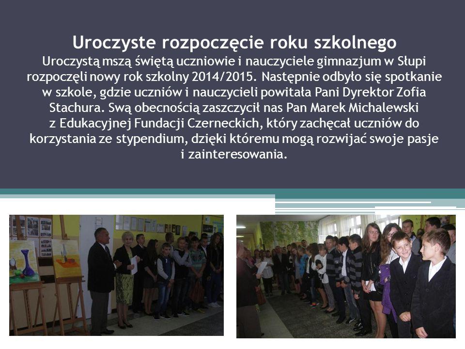 Uroczyste rozpoczęcie roku szkolnego Uroczystą mszą świętą uczniowie i nauczyciele gimnazjum w Słupi rozpoczęli nowy rok szkolny 2014/2015.