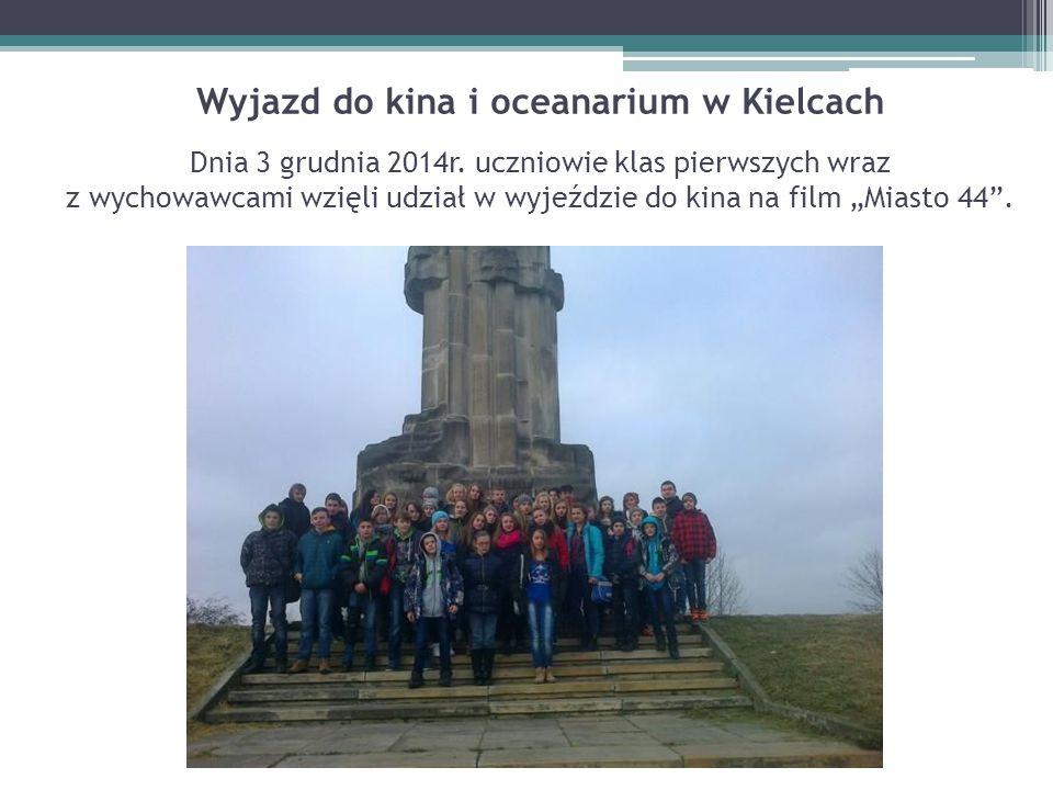 Wyjazd do kina i oceanarium w Kielcach Dnia 3 grudnia 2014r