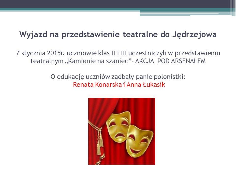 Wyjazd na przedstawienie teatralne do Jędrzejowa 7 stycznia 2015r