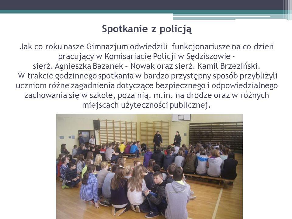 Spotkanie z policją Jak co roku nasze Gimnazjum odwiedzili funkcjonariusze na co dzień pracujący w Komisariacie Policji w Sędziszowie - sierż.
