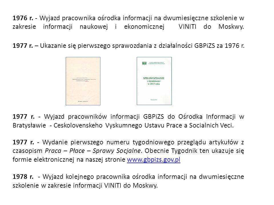 1976 r. - Wyjazd pracownika ośrodka informacji na dwumiesięczne szkolenie w zakresie informacji naukowej i ekonomicznej VINITI do Moskwy.