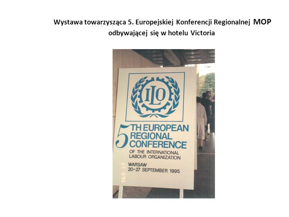 Wystawa towarzysząca 5. Europejskiej Konferencji Regionalnej MOP odbywającej się w hotelu Victoria
