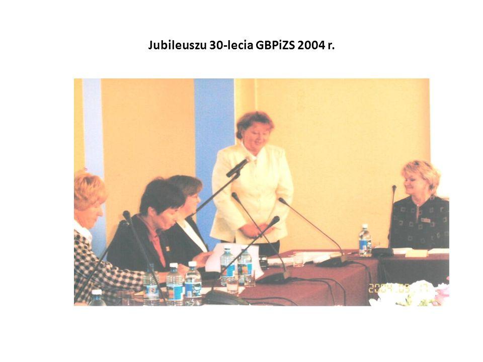 Jubileuszu 30-lecia GBPiZS 2004 r.