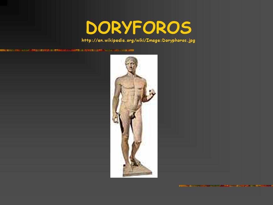 DORYFOROS http://en.wikipedia.org/wiki/Image:Doryphoros.jpg