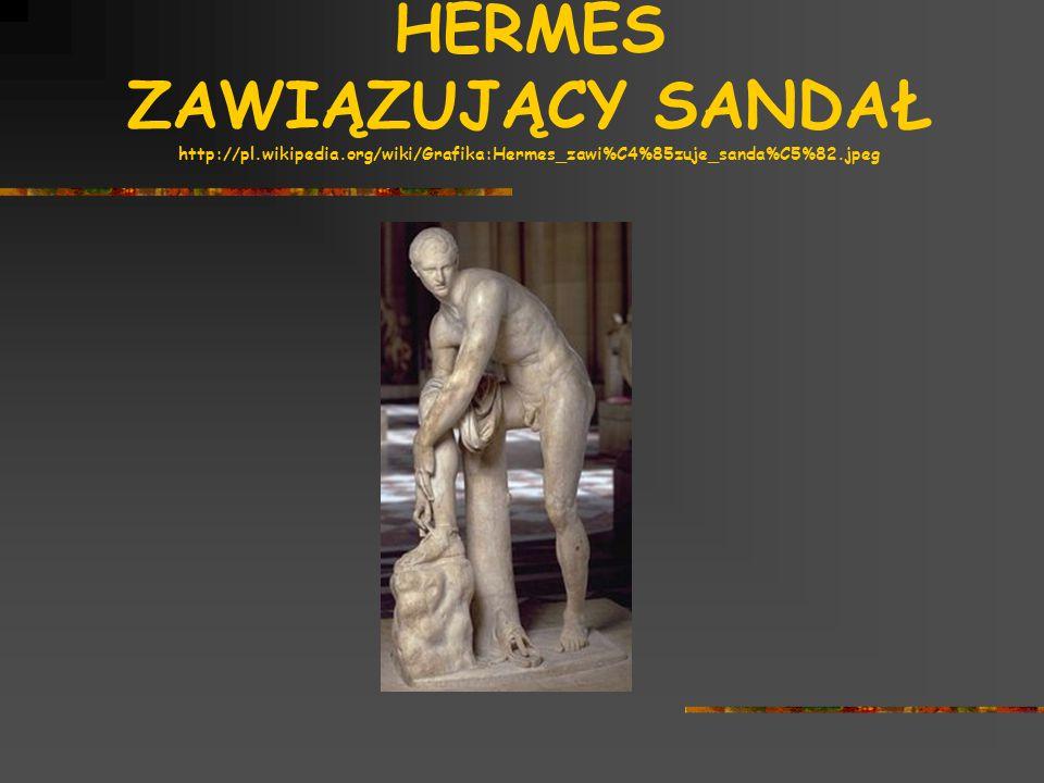 HERMES ZAWIĄZUJĄCY SANDAŁ http://pl. wikipedia