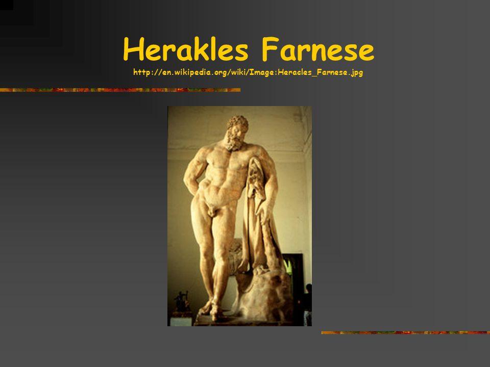 Herakles Farnese http://en. wikipedia. org/wiki/Image:Heracles_Farnese