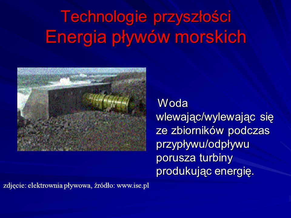 Technologie przyszłości Energia pływów morskich