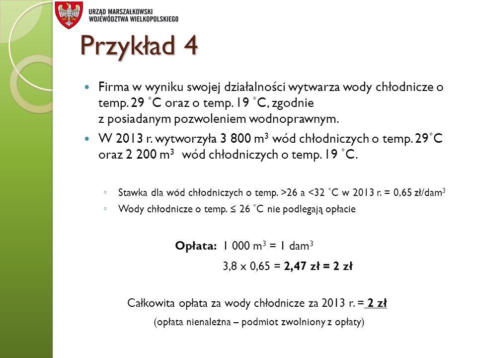 Przykład 4 Opłata: 1 000 m3 = 1 dam3