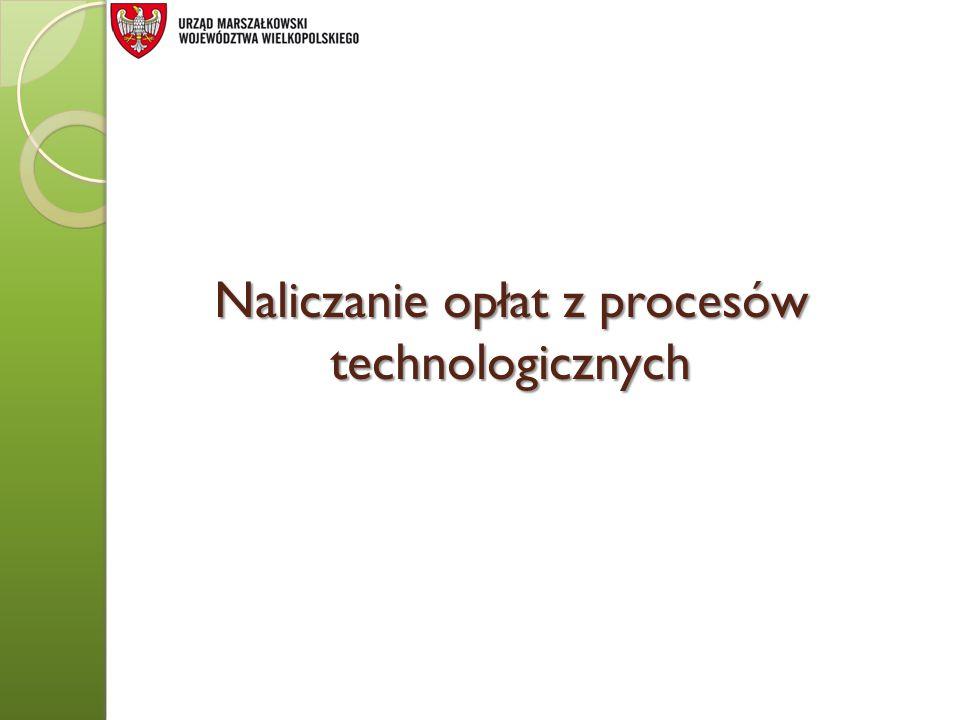 Naliczanie opłat z procesów technologicznych