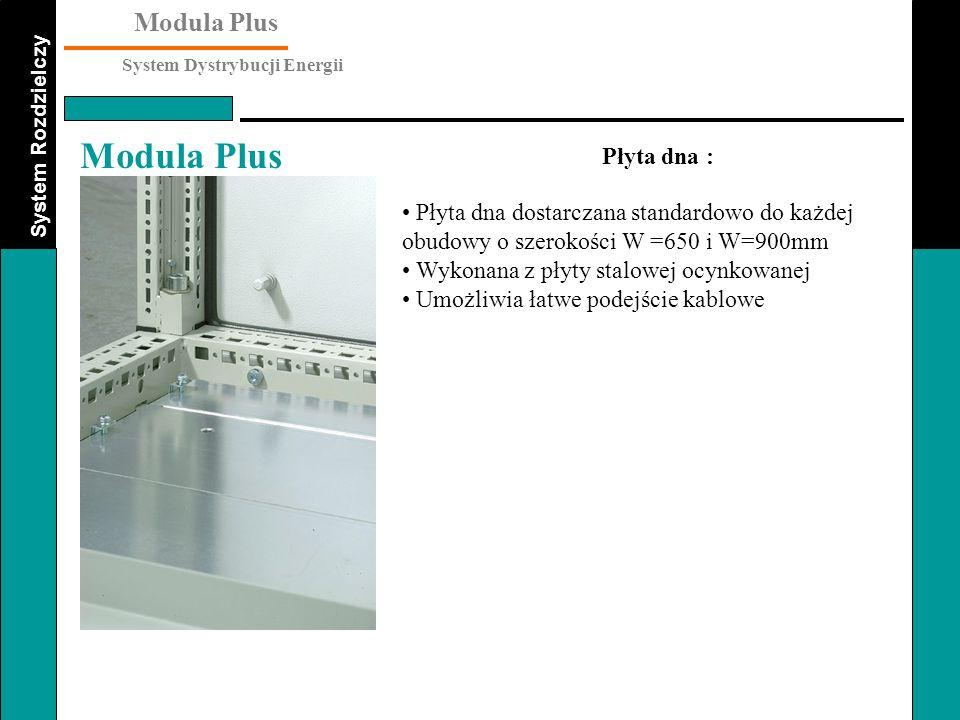 Płyta dna : Płyta dna dostarczana standardowo do każdej obudowy o szerokości W =650 i W=900mm. Wykonana z płyty stalowej ocynkowanej.