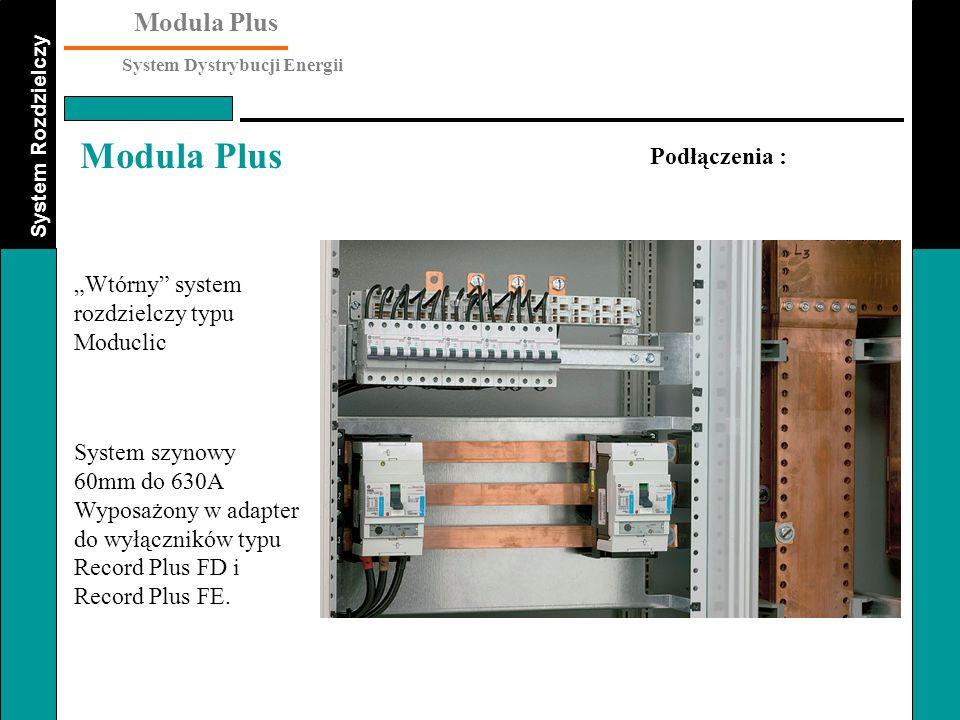 """Podłączenia : """"Wtórny system rozdzielczy typu. Moduclic. System szynowy. 60mm do 630A. Wyposażony w adapter do wyłączników typu."""