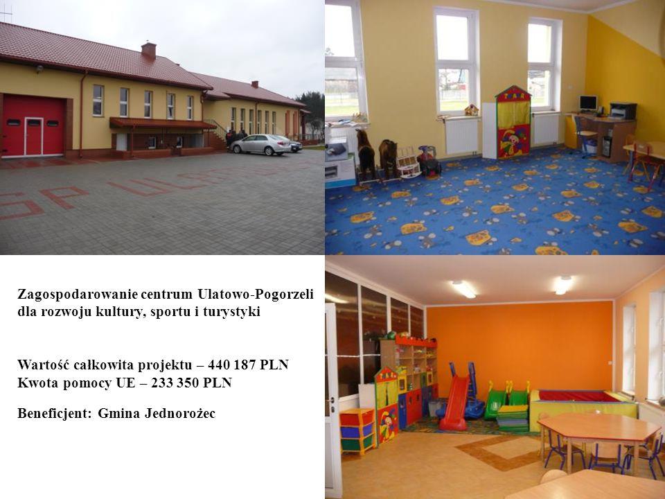 Zagospodarowanie centrum Ulatowo-Pogorzeli dla rozwoju kultury, sportu i turystyki