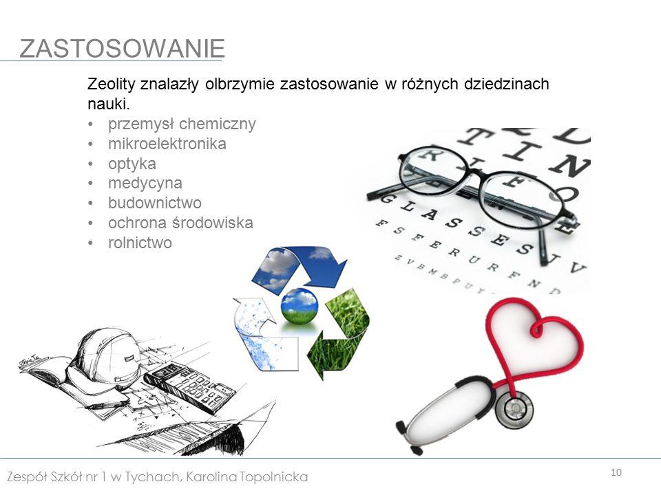 ZASTOSOWANIE Zeolity znalazły olbrzymie zastosowanie w różnych dziedzinach nauki. przemysł chemiczny.