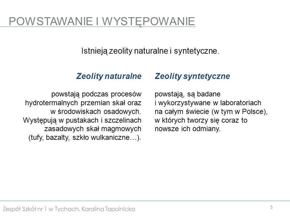 Istnieją zeolity naturalne i syntetyczne.