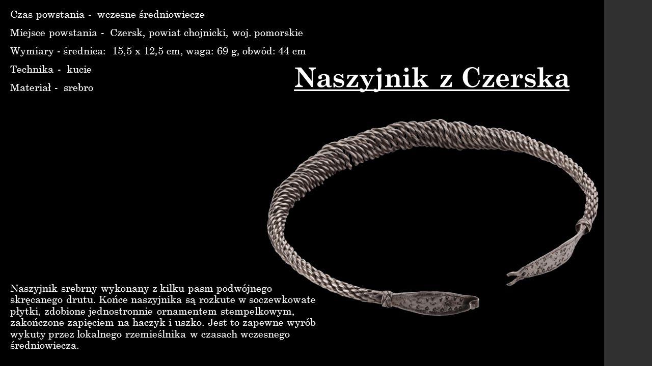 Naszyjnik z Czerska Czas powstania - wczesne średniowiecze