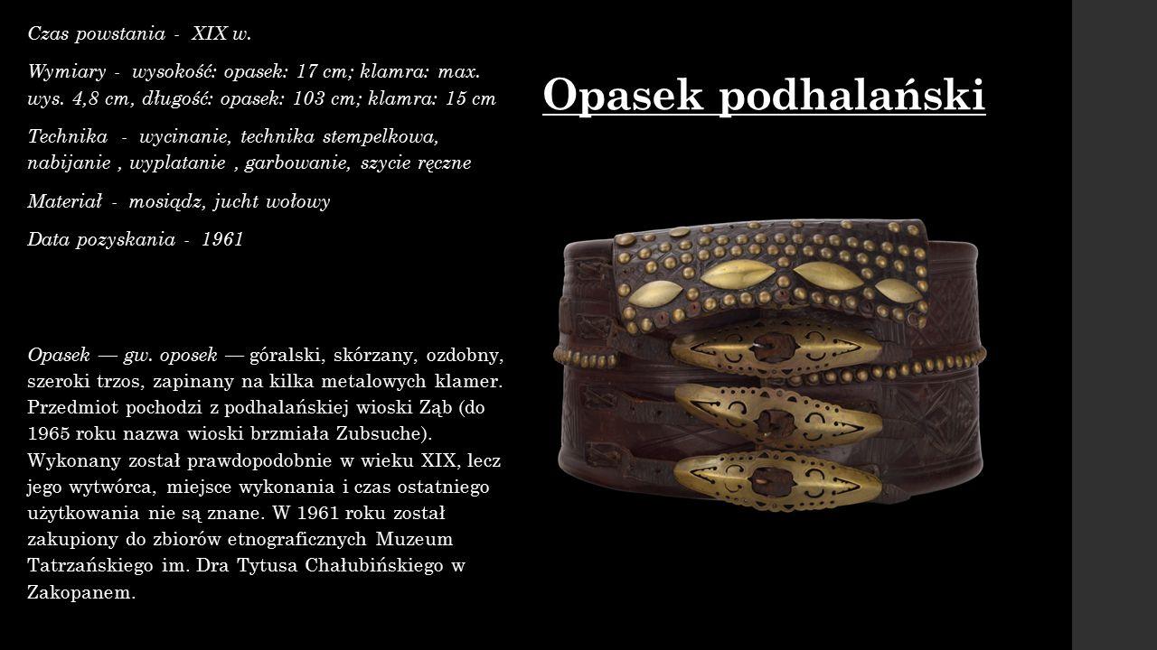 Opasek podhalański Czas powstania - XIX w.