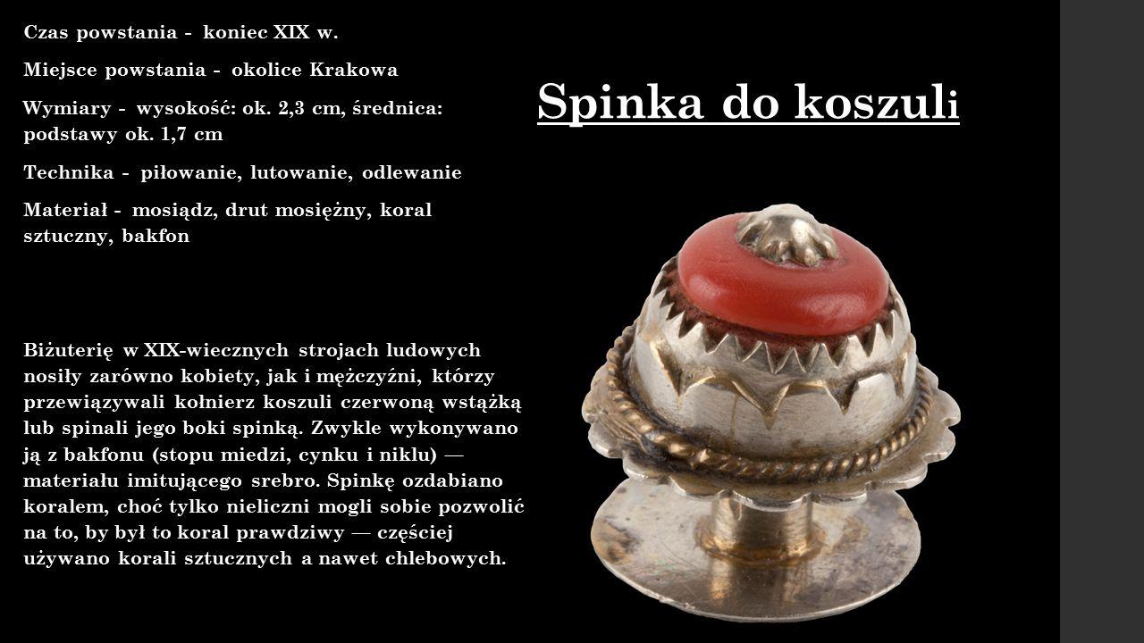 Spinka do koszuli Czas powstania - koniec XIX w.