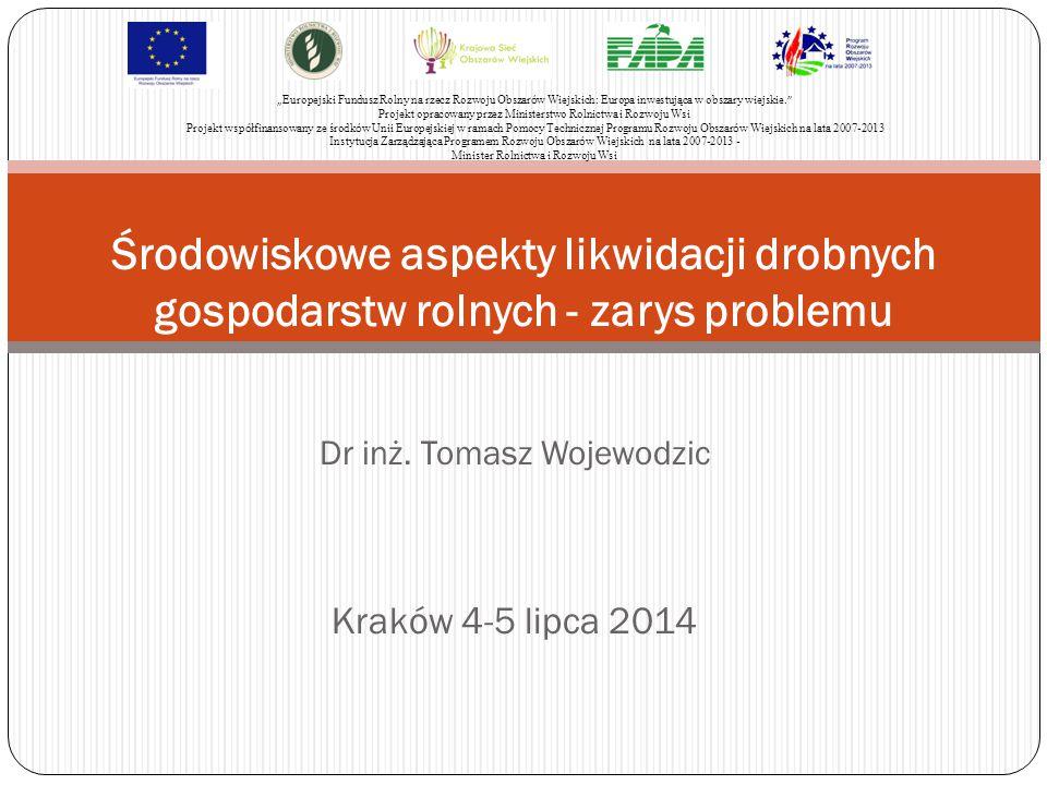Dr inż. Tomasz Wojewodzic Kraków 4-5 lipca 2014