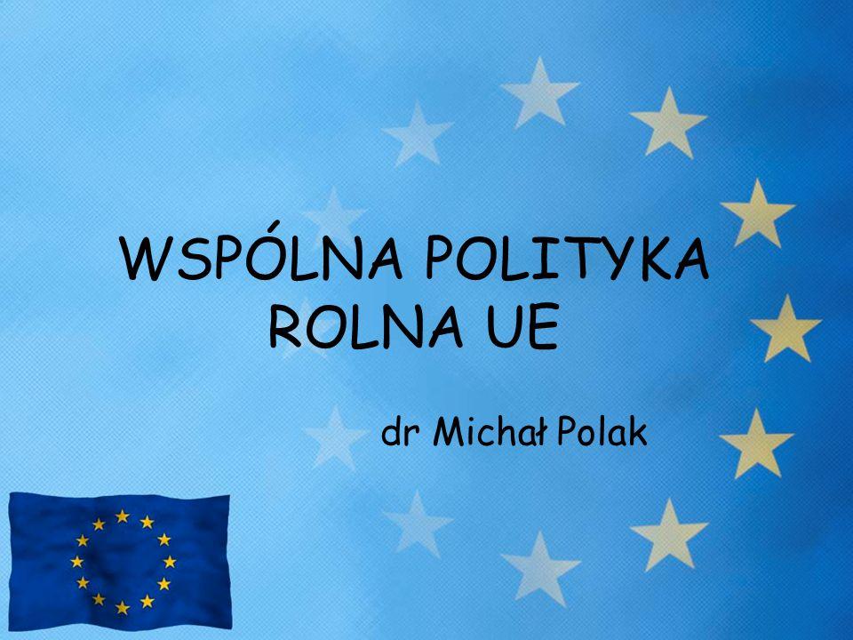 WSPÓLNA POLITYKA ROLNA UE
