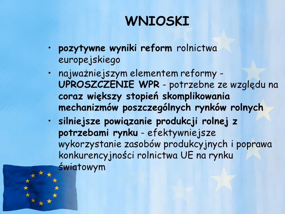 WNIOSKI pozytywne wyniki reform rolnictwa europejskiego
