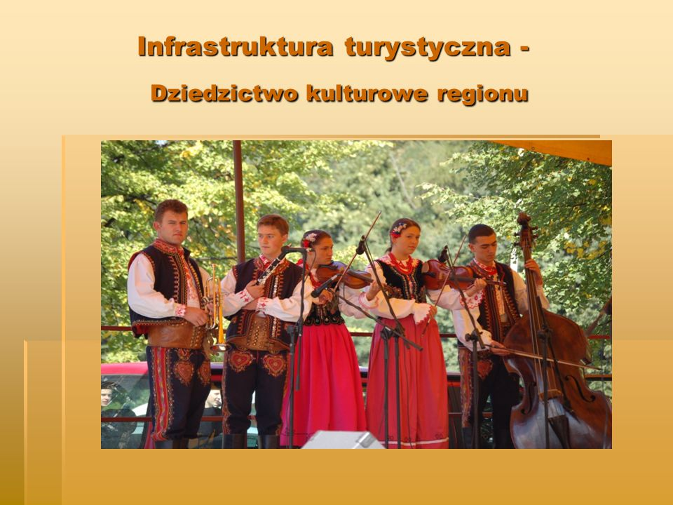 Infrastruktura turystyczna - Dziedzictwo kulturowe regionu