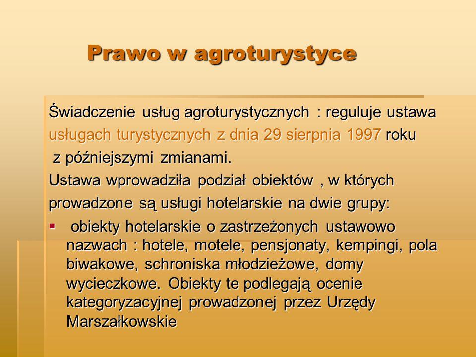 Prawo w agroturystyce Świadczenie usług agroturystycznych : reguluje ustawa. usługach turystycznych z dnia 29 sierpnia 1997 roku.