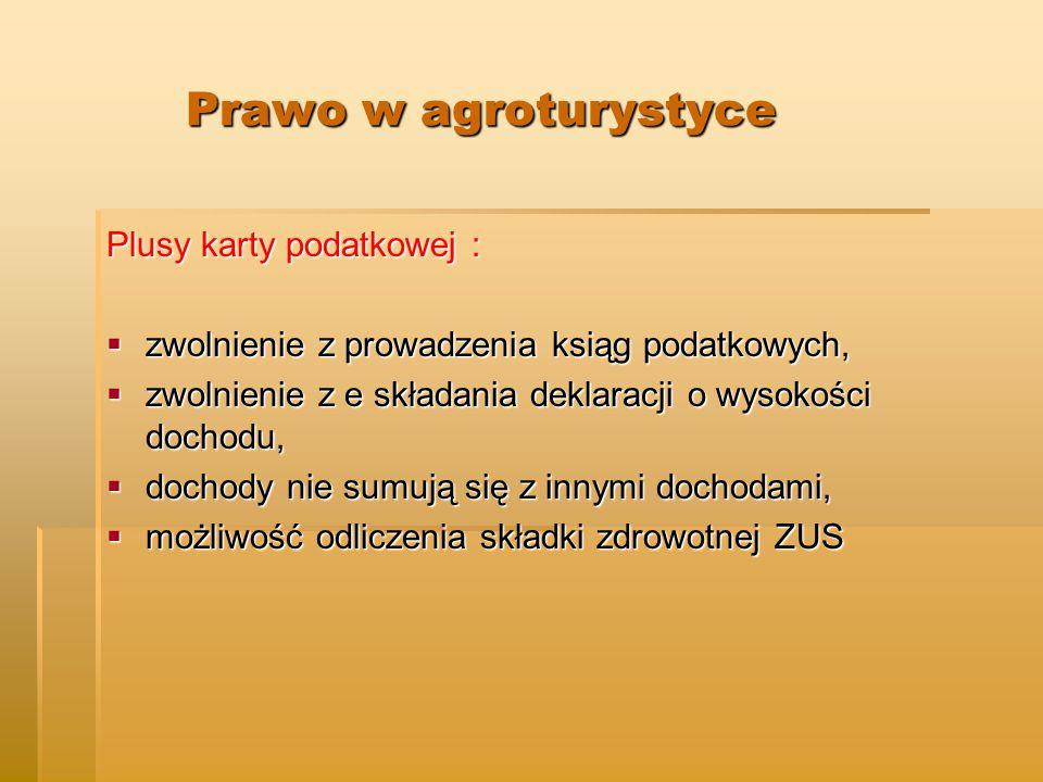 Prawo w agroturystyce Plusy karty podatkowej :