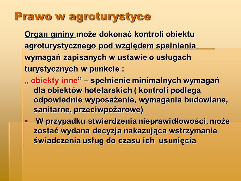 Prawo w agroturystyce Organ gminy może dokonać kontroli obiektu