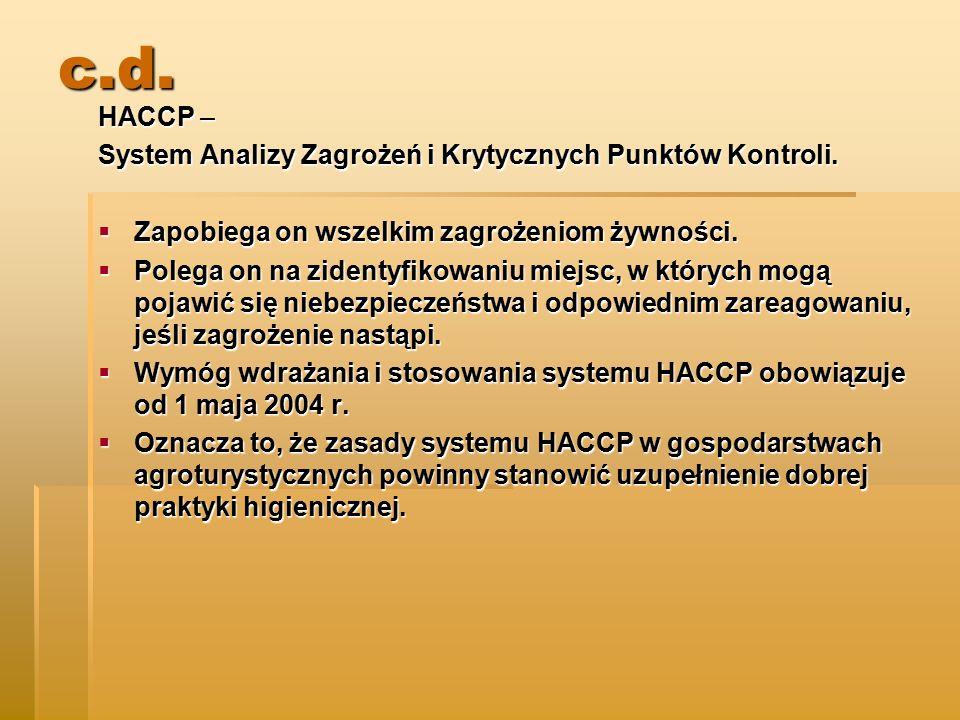 c.d. HACCP – System Analizy Zagrożeń i Krytycznych Punktów Kontroli.