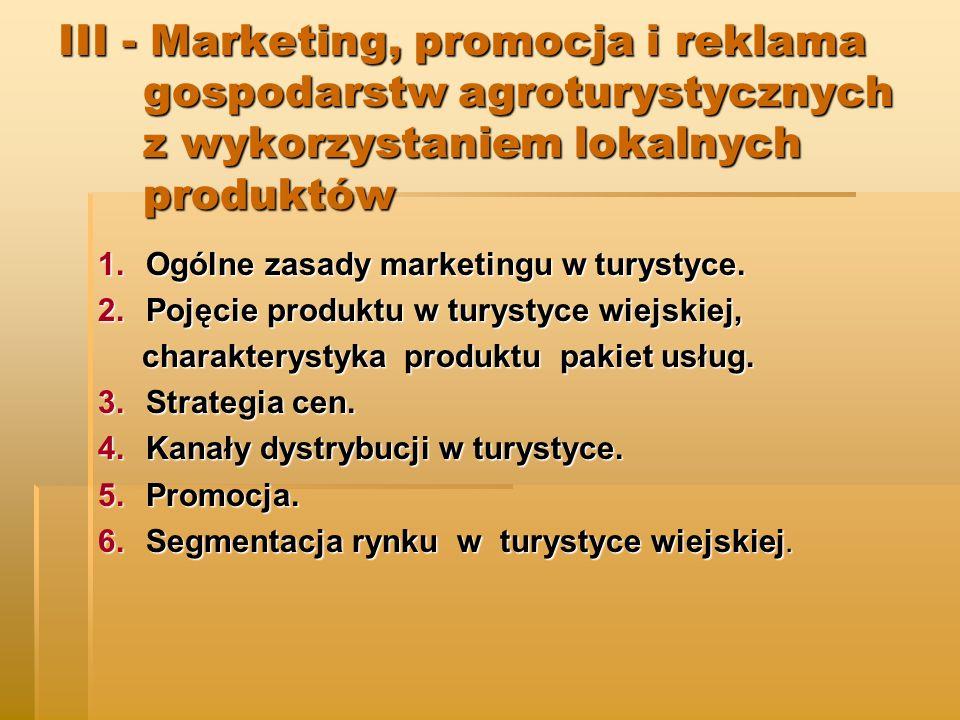 III - Marketing, promocja i reklama gospodarstw agroturystycznych z wykorzystaniem lokalnych produktów