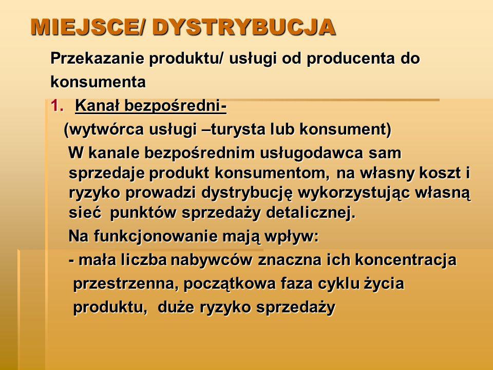 MIEJSCE/ DYSTRYBUCJA Przekazanie produktu/ usługi od producenta do
