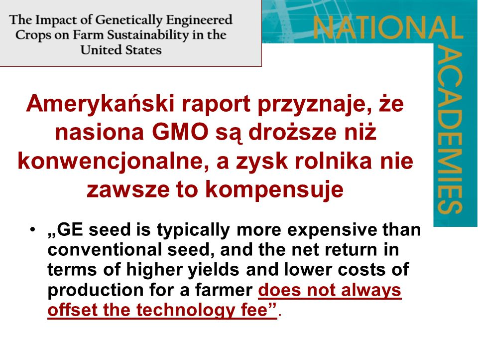 Amerykański raport przyznaje, że nasiona GMO są droższe niż konwencjonalne, a zysk rolnika nie zawsze to kompensuje