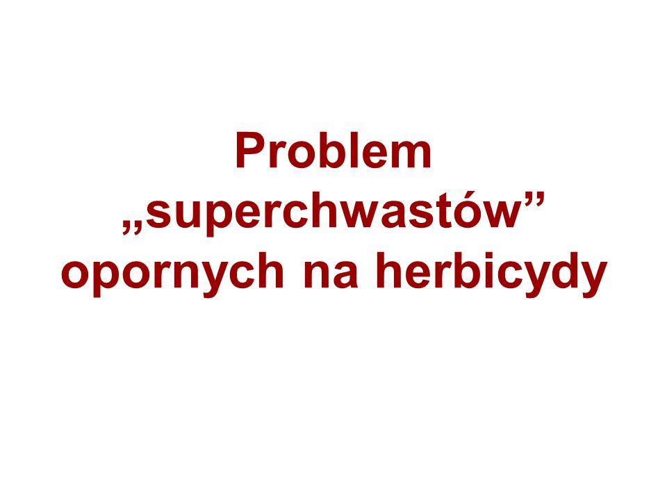 """Problem """"superchwastów opornych na herbicydy"""