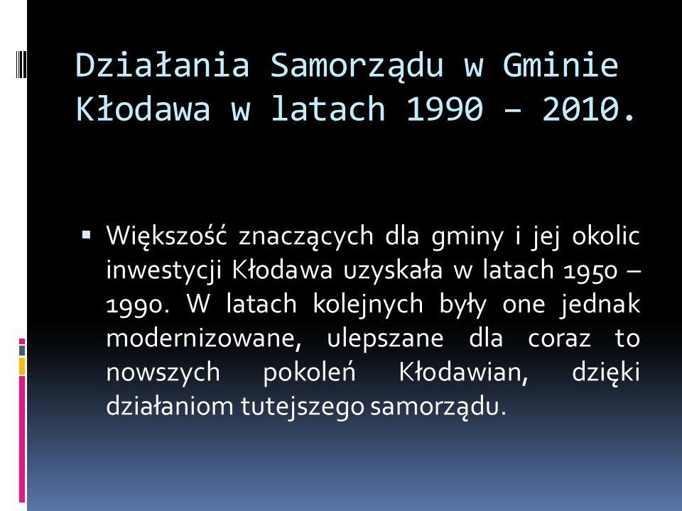 Działania Samorządu w Gminie Kłodawa w latach 1990 – 2010.