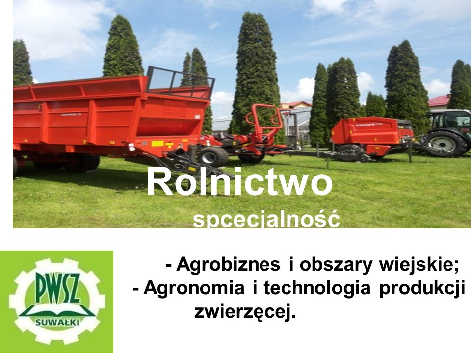 Rolnictwo Rolnictwo spcecjalność Specjalności: