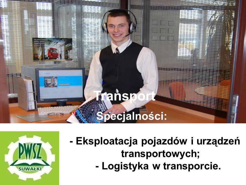Transport Specjalności: - Eksploatacja pojazdów i urządzeń