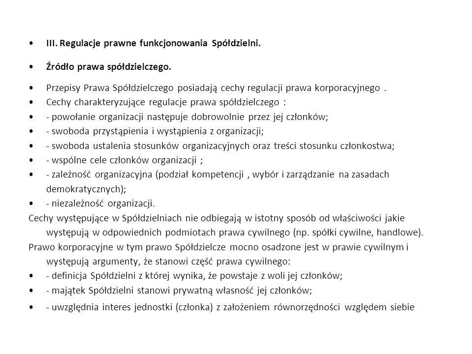 III. Regulacje prawne funkcjonowania Spółdzielni.