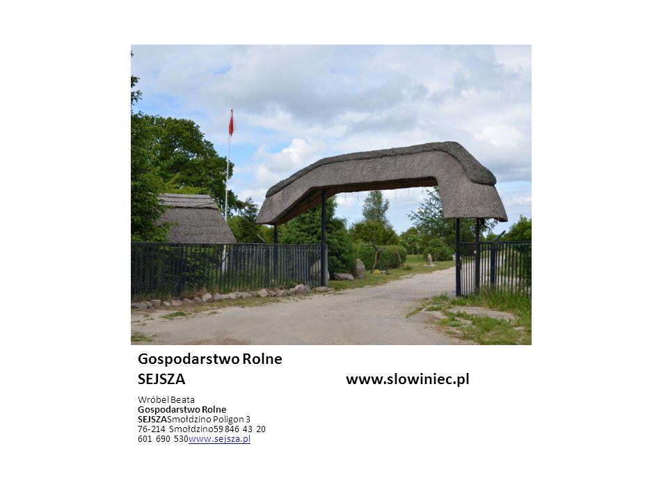 Gospodarstwo Rolne SEJSZA www.slowiniec.pl